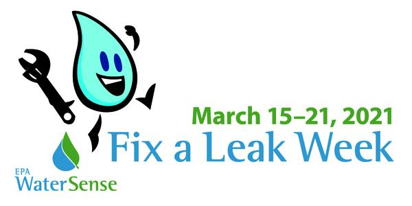 Graphic of a water drop with text that says Fix a Leak Week March 15-21, 2021.