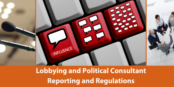 "image shows two microphones, computer keys with speech bubbles, and a group of lobbyists standing in a circle. Image reads ""lobbying and political consultant reporting and regulations"""