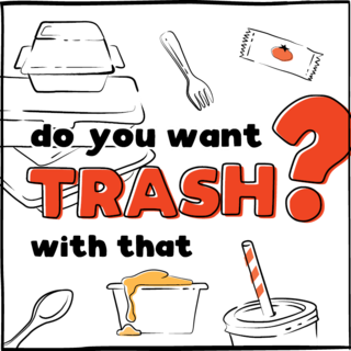 "A 2d illustration saying ""do you want trash with that?"""