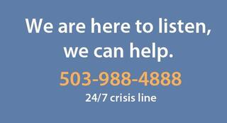 We are here to listen, we can help. Call 503-988-4888.