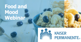 A bowl of oatmeal with blueberries and bananas pictured with the text: Food and Mood Webinar and Kaiser Permanente