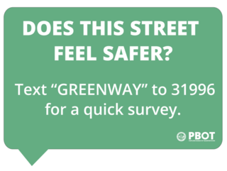 "Image reads: Does this street feel safer? Text ""Greenway"" to 31996 for a quick survey."