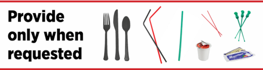 "A graphic saying ""Provide only when requested"" with images of plastic utensils and condiment packages"
