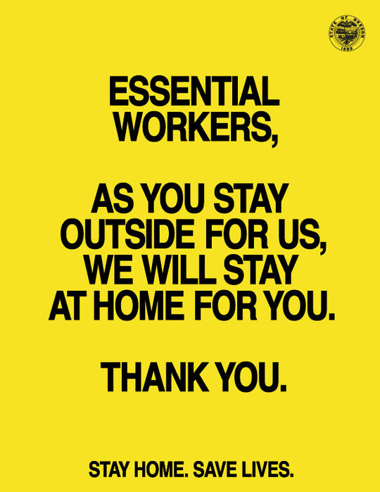 Essential Workers, as you stay outside for us, we will stay at home for you. Thank you. Stay Home Save Lives.