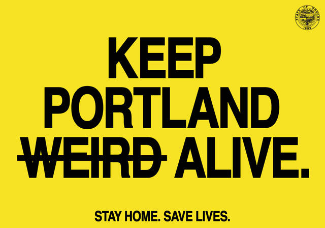 "Image stating ""Keep Portland [Weird is crossed out] Alive"" and ""Stay home. Save Lives."""