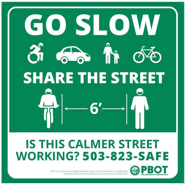 "A sign saying ""Go slow, share the street, keep 6 feet of distance from one another, and is this calmer street working? Call 503-823-SAFE"""