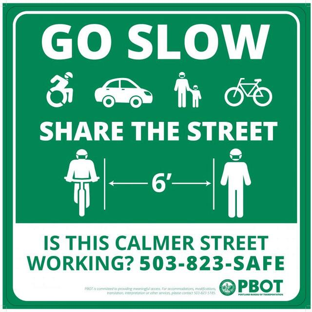 Neighborhood Greenway sign for Covid-19 that says Go slow, share the street, is this calmer street working? 503-823-SAFE (7233)