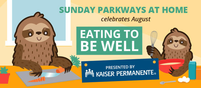 Sunday Parkways Eating To Be Well in August