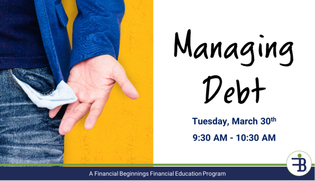 Financial Beginnings Oregon presents… Financial Wellness – Managing Debt